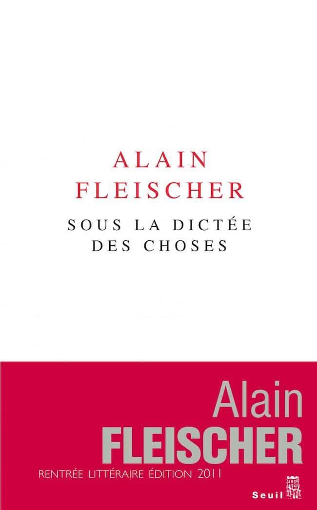 Alain Fleischer, Sous la dictée des choses La Librairie du XXIe siècle Seuil