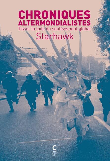 Starhawk, Chroniques altermondialistes. Tisser la toile du soulèvement mondial