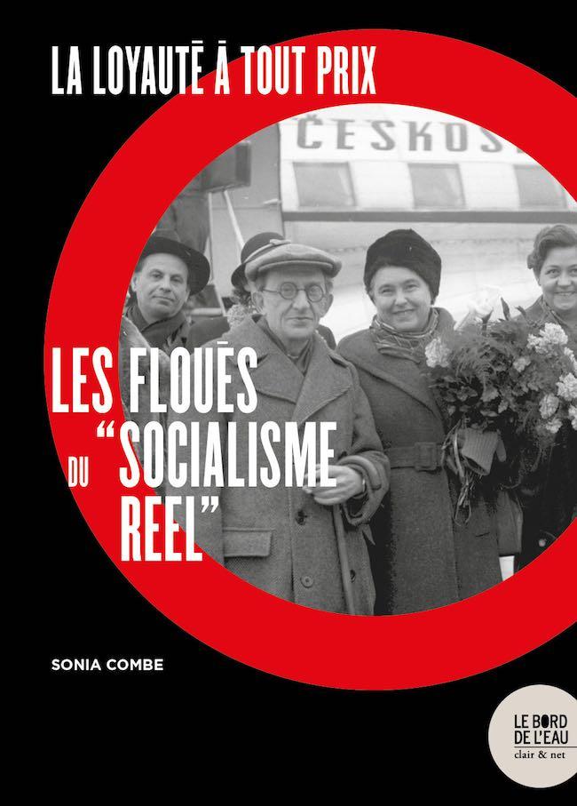 Sonia Combe, La loyauté à tout prix. Les floués du «socialisme réel»