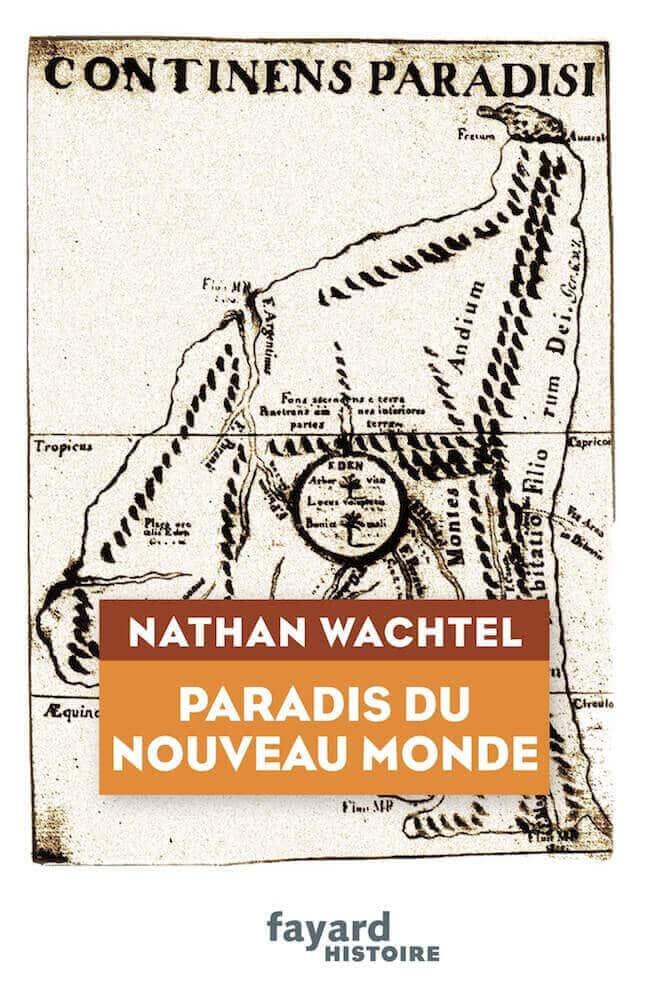 Carmen Bernand et Nathan Wachtel : deux livres pour l'histoire américaine