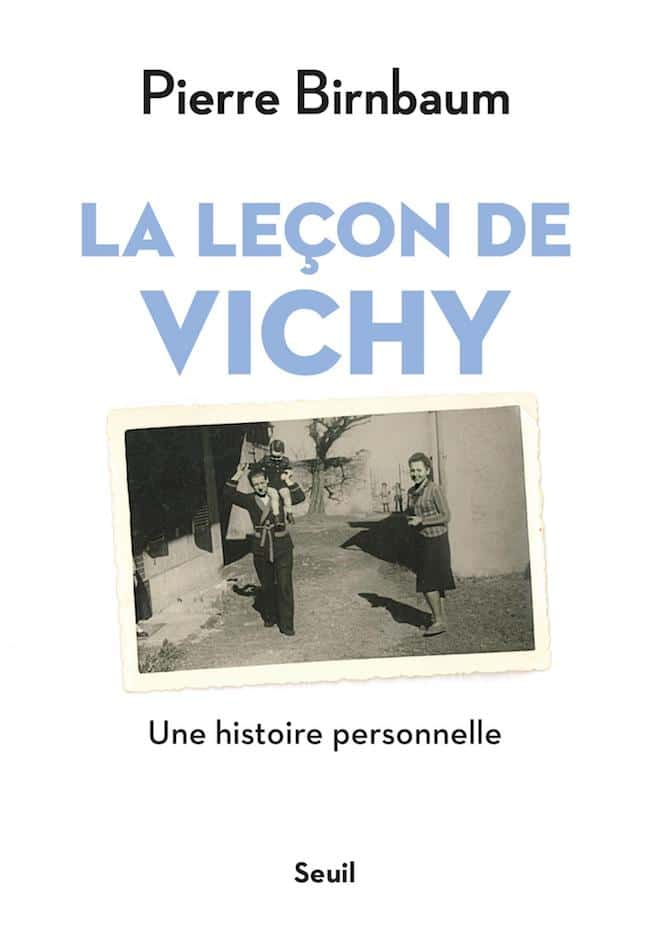 Pierre Birnbaum La leçon de Vichy En attendant Nadeau