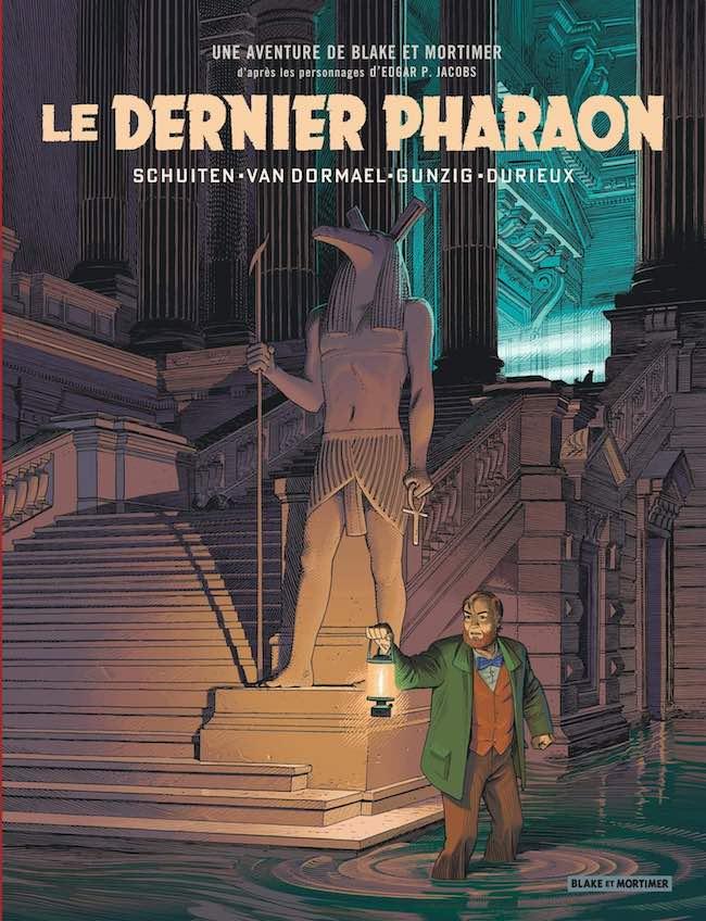 Jaco Van Dormael, Thomas Gunzig et François Schuiten Laurent Dutrieux Le dernier pharaon Blake et Mortimer
