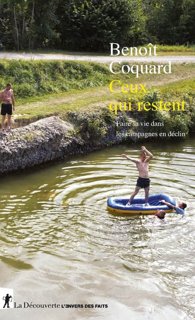 Benoît Coquard,Ceux qui restent. Faire sa vie dans les campagnes en déclin.
