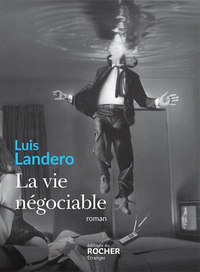 Luis Landero, La vie négociable