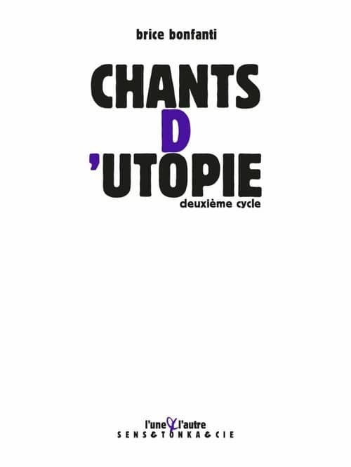 Brice Bonfanti, Chants d'utopie