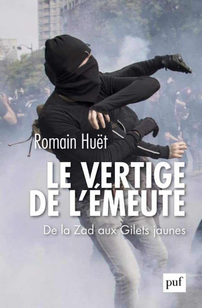 Romain Hüet, Le vertige de l'émeute. Des Zad aux Gilets jaunes