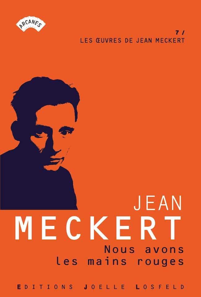 Jean Meckert, Nous avons les mains rouges