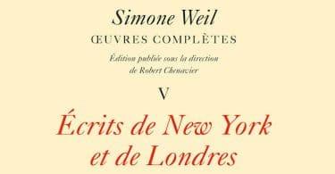 Simone Weil, Œuvres complètes, V. Écrits de New York et de Londres