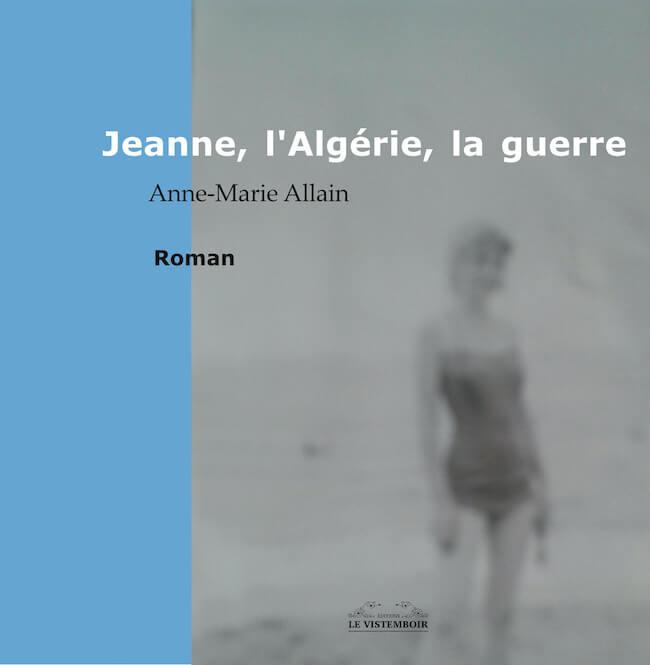 Jeanne, l'Algérie, la guerre