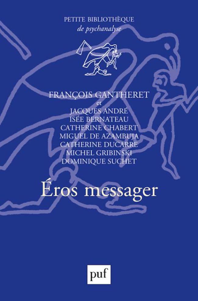 Éros Messager : le souvenir de l'analyste François Gantheret
