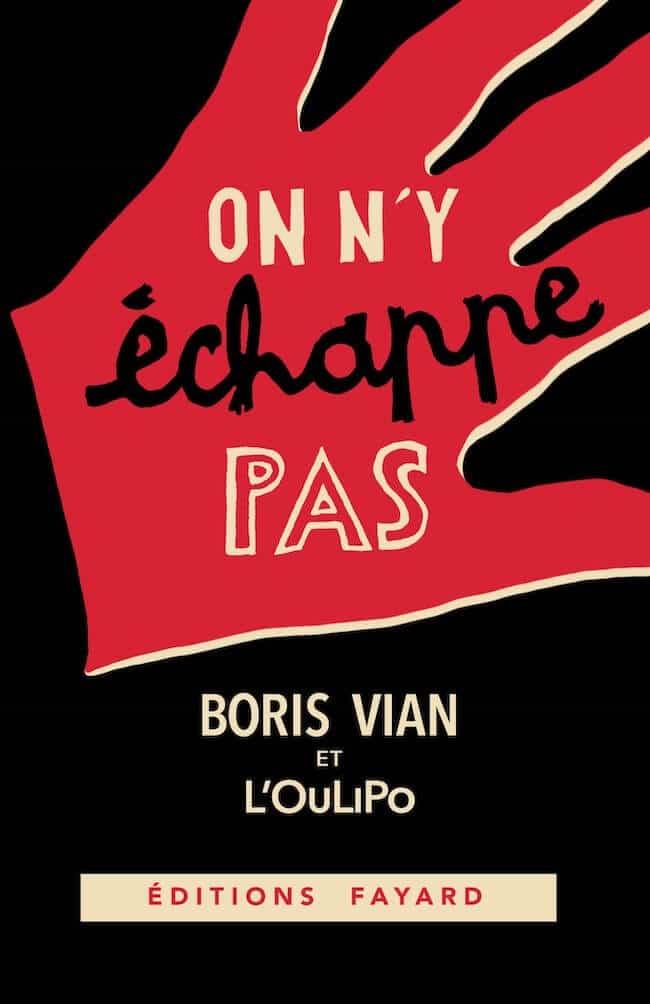 Boris Vian et L'OuLiPo, On n'y échappe pas