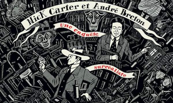David B., Nick Carter et André Breton. Une enquête surréalisteAndré Breton, Nadja. Fac-similé du manuscrit de 1927 En attendant Nadeau