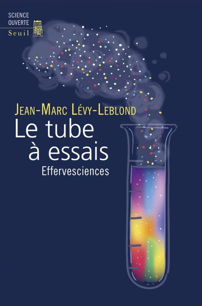 Jean-Marc Lévy-Leblond, Le tube à essais. Effervesciences