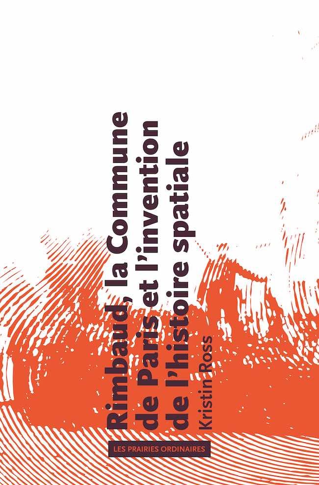 Kristin Ross, Rimbaud, la Commune de Paris et l'invention de l'histoire spatiale