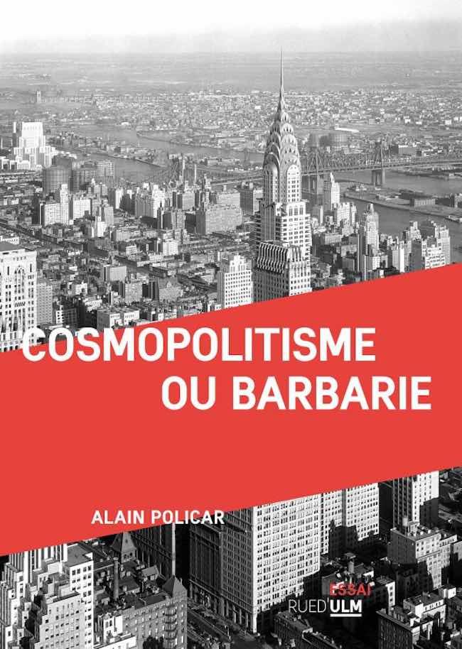 Alain Policar, Cosmopolitisme ou barbarie