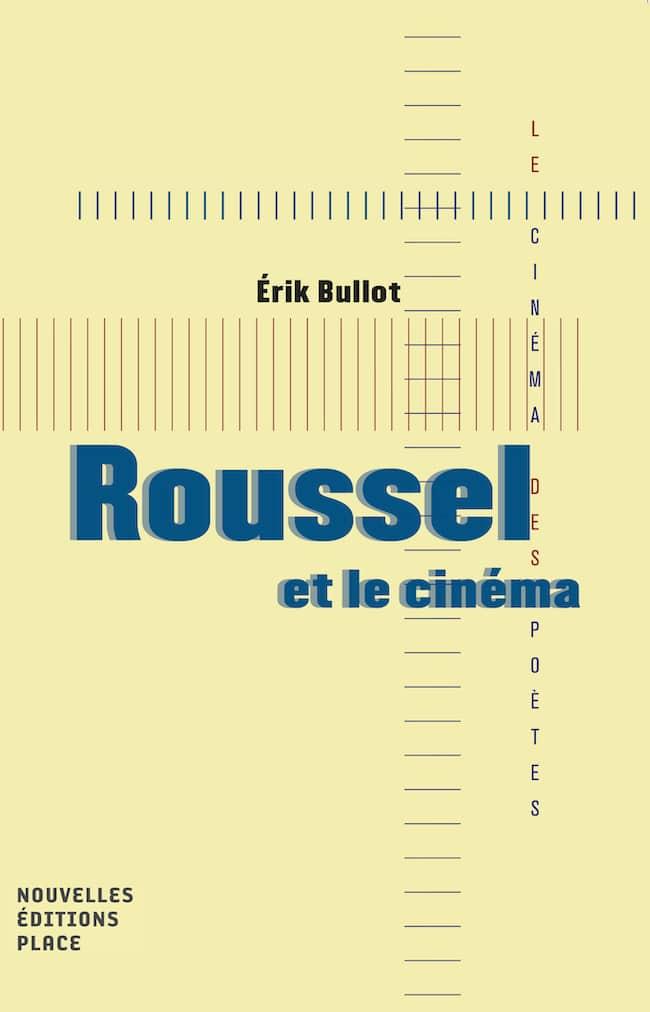 Erik Bullot, Roussel et le cinéma