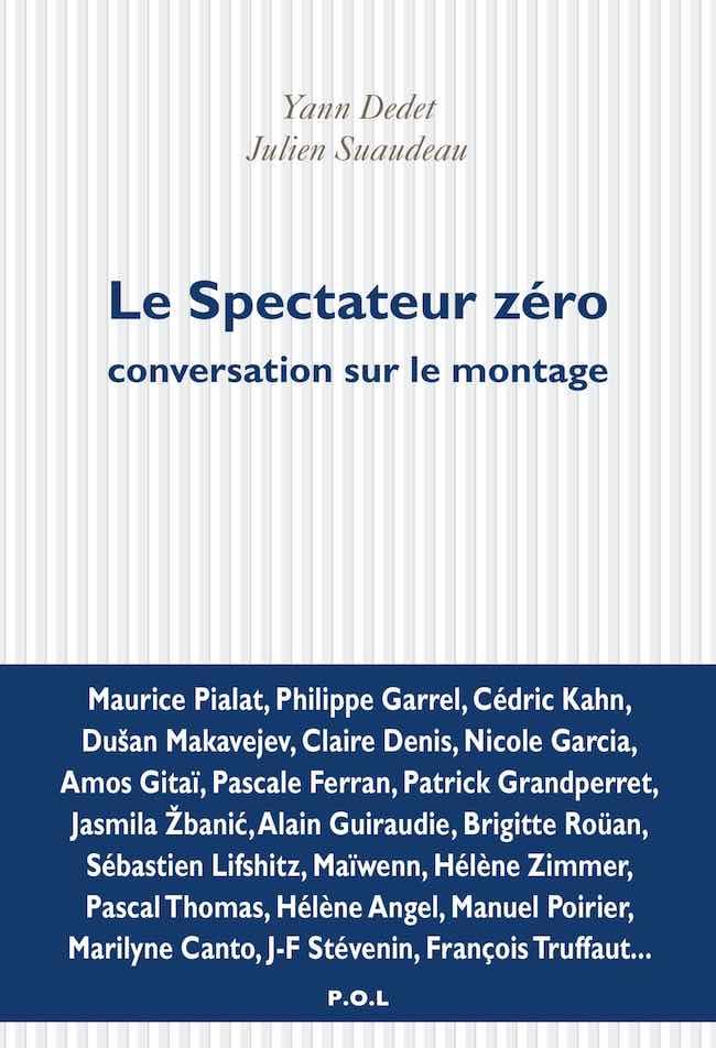 Yann Dedet, Le spectateur zéro. Conversation sur le montage