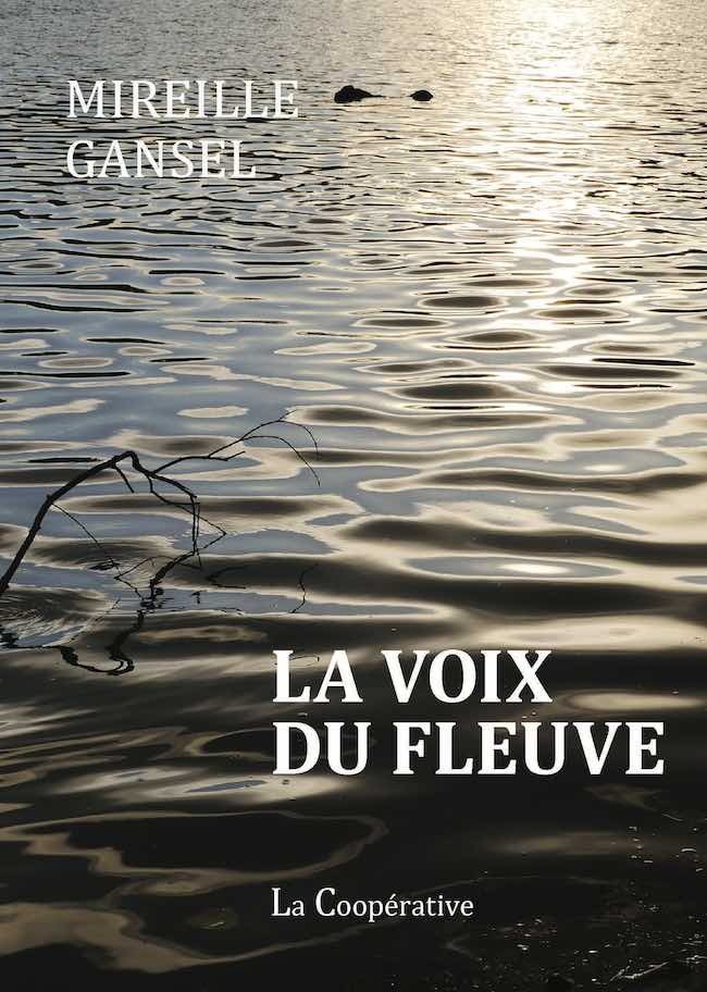 Mireille Gansel, La voix du fleuve
