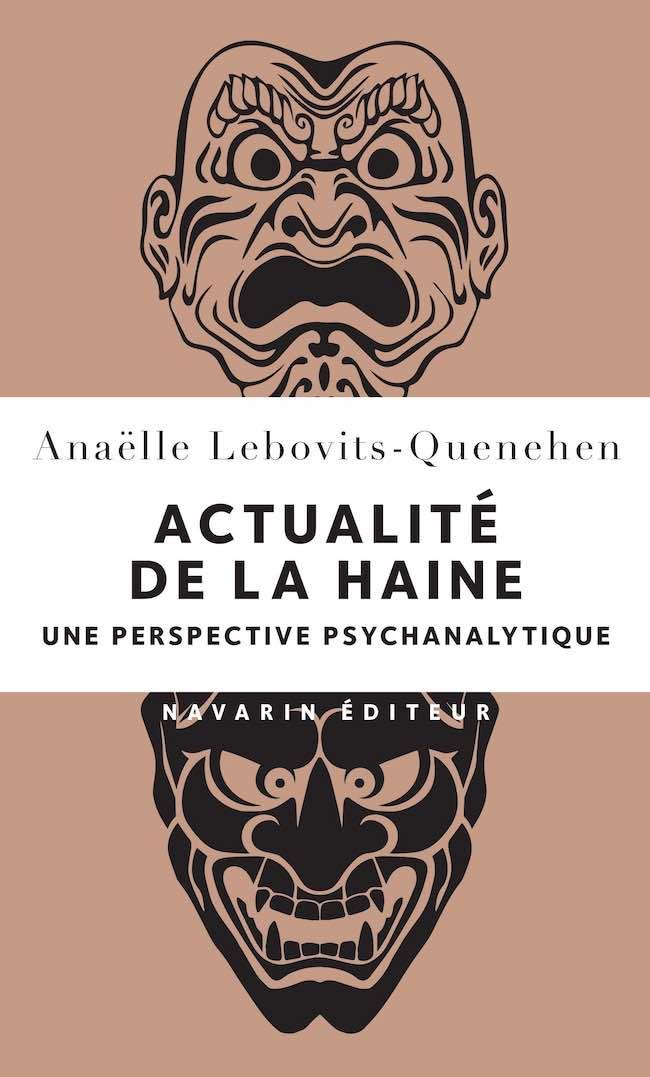 Anaëlle Lebovits-Quenehen, Actualité de la haine. Une perspective psychanalytique