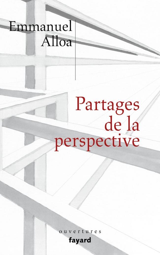 Emmanuel Alloa, Partages de la perspective
