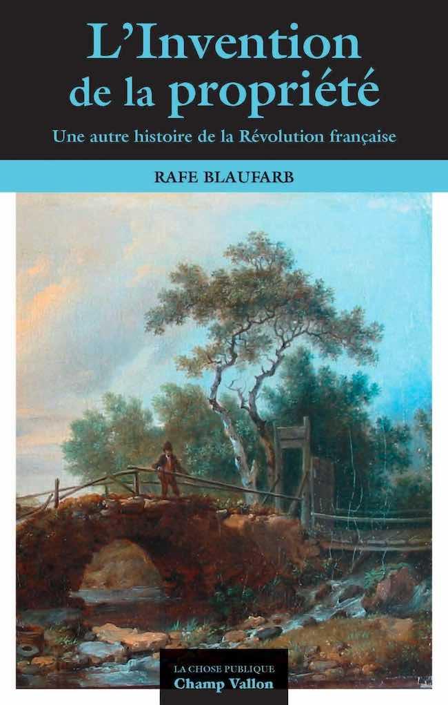 Rafe Blaufarb, L'invention de la propriété privée. Une autre histoire de la Révolution