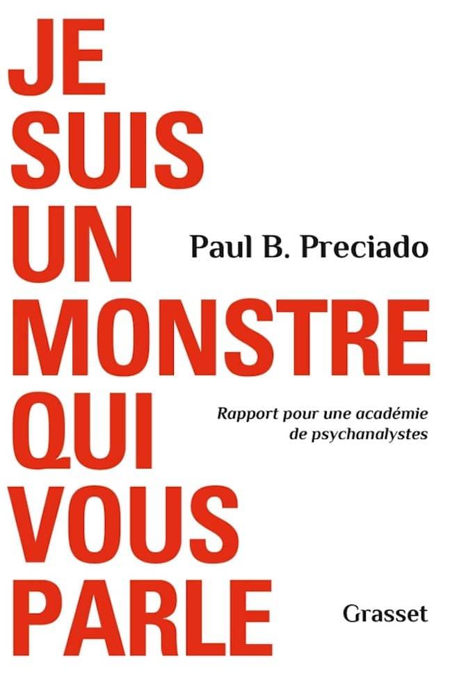 Je suis un monstre qui vous parle : lettre à Paul B Preciado