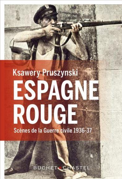 Ksawery Pruszyński, Espagne rouge. Scènes de la Guerre civile 1936-37