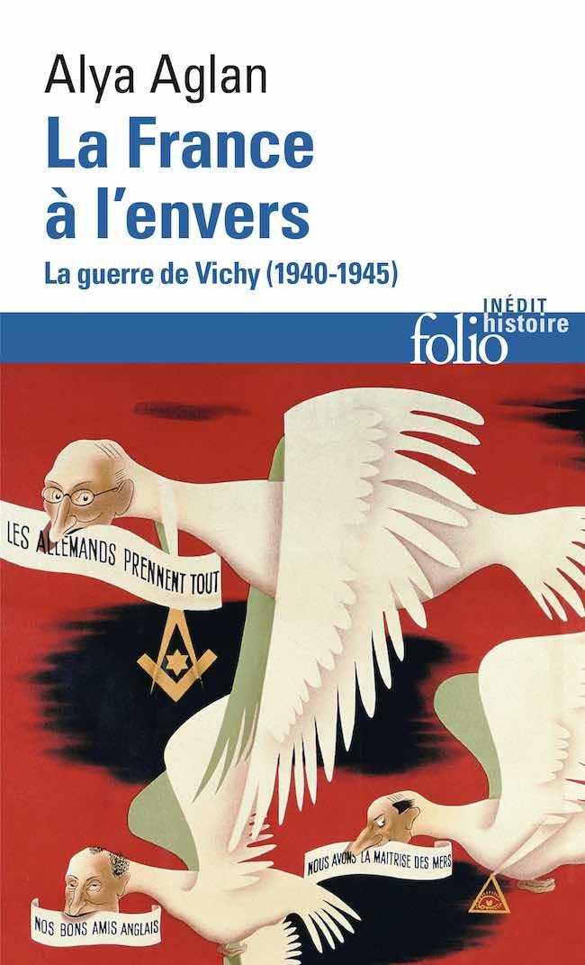 Gérard Bauër, Janet Flanner, Alya Aglan : le temps Vichy de la France