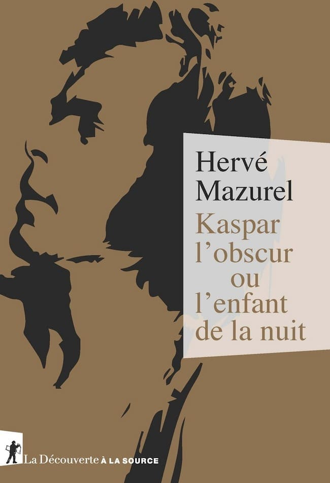Hervé Mazurel, Kaspar l'obscur ou l'enfant de la nuit