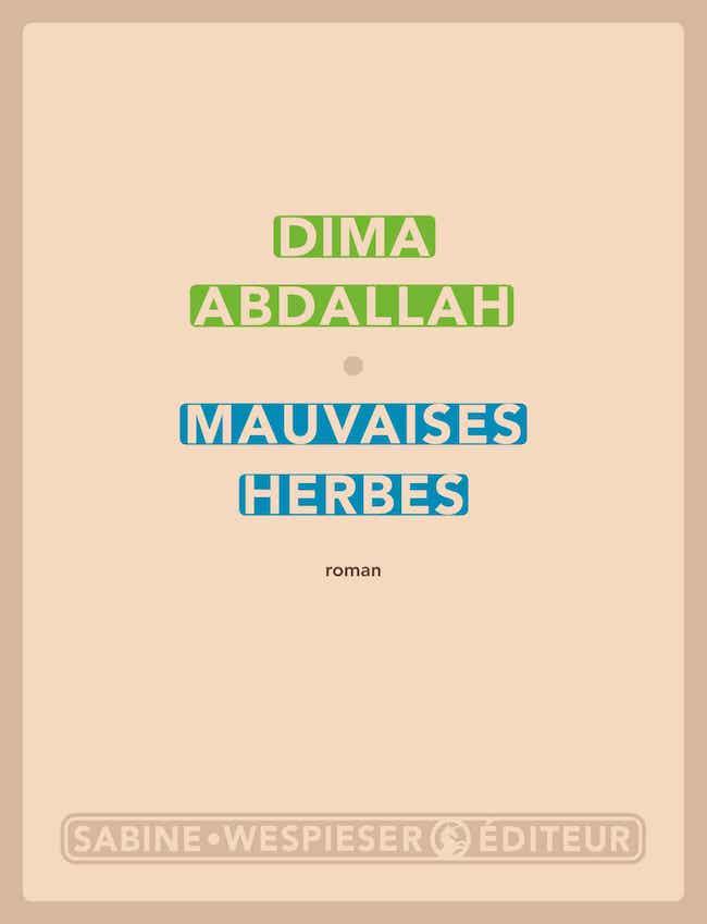 Dima Abdallah, Mauvaises herbes