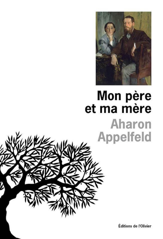 Aharon Appelfeld, Mon père et ma mère