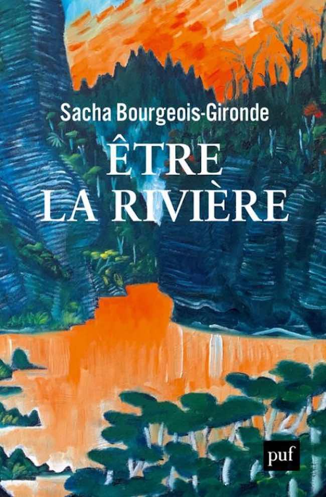 Sacha Bourgeois-Gironde, Être la rivière