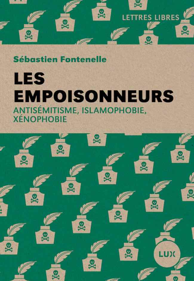 Sébastien Fontenelle, Les empoisonneurs. Antisémitisme, islamophobie, xénophobie