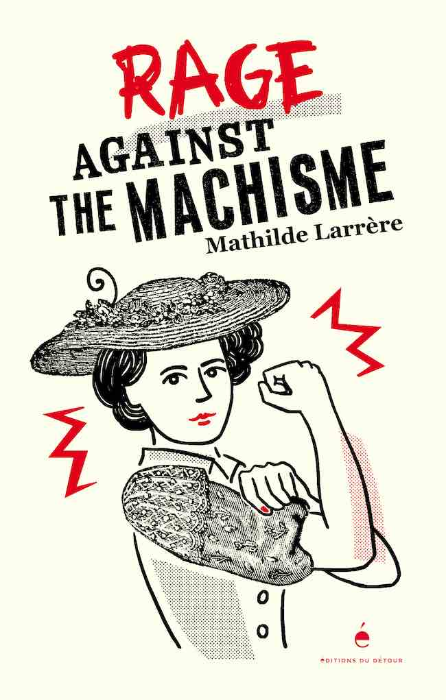 Mathilde Larrère, Rage against the machisme
