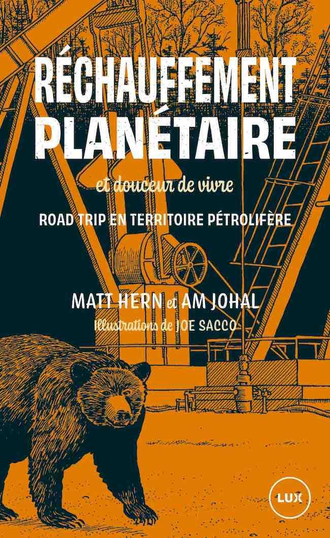 Am Johal et Matt Hern, Réchauffement planétaire et douceur de vivre. Road trip en territoire pétrolifère