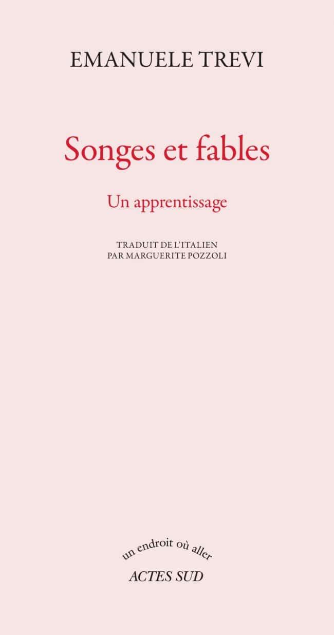 Emanuele Trevi, Songes et fables. Un apprentissage