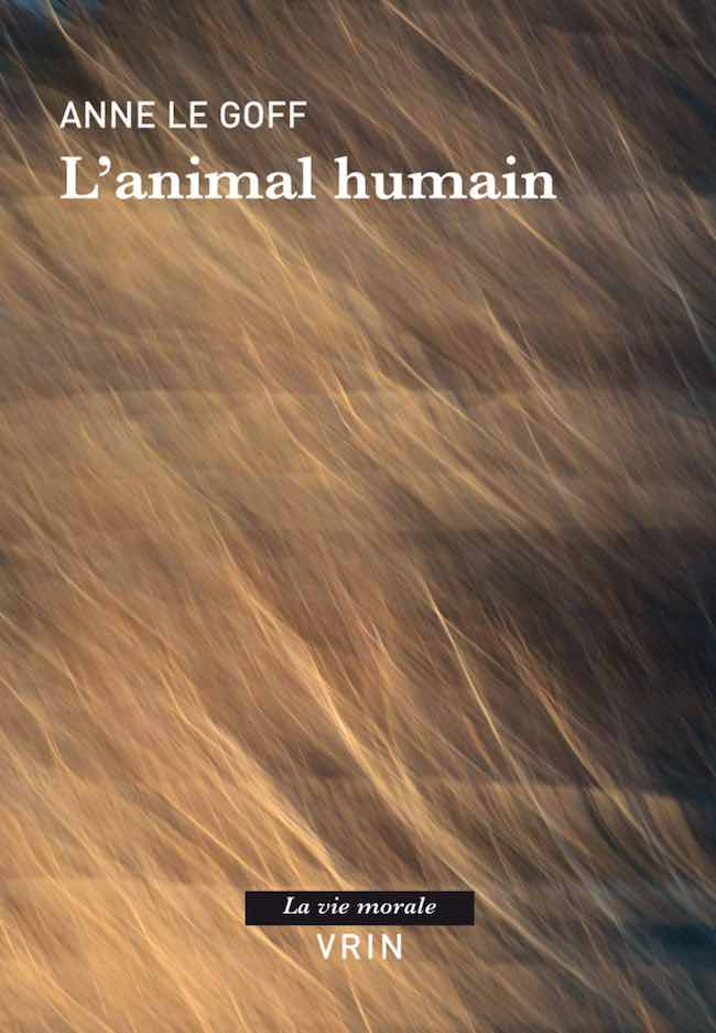 Anne Le Goff, L'animal humain
