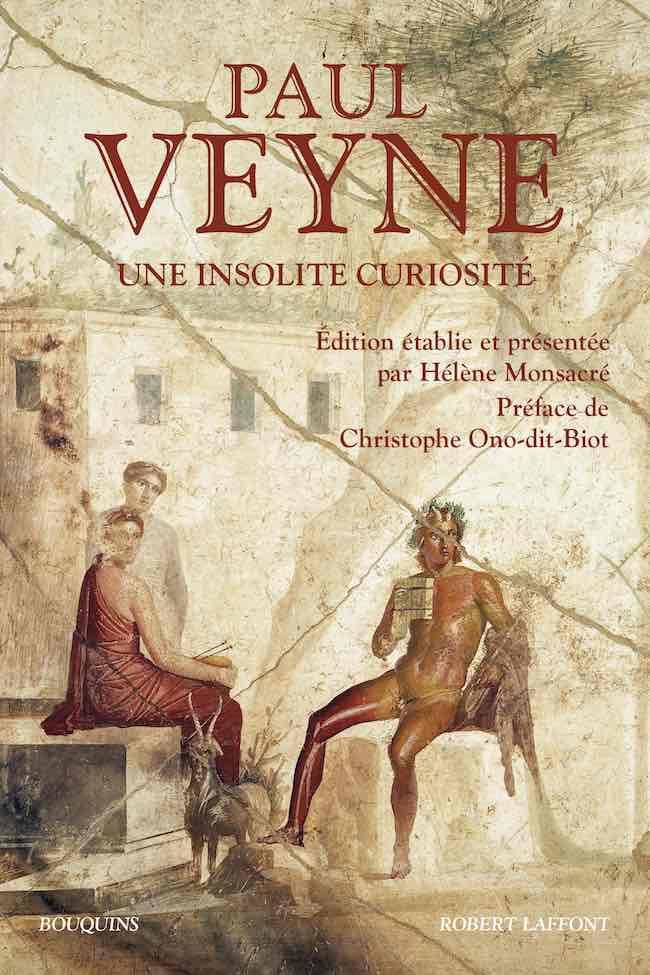 Une insolite curiosité, de Paul Veyne : célébration de l'intéressant