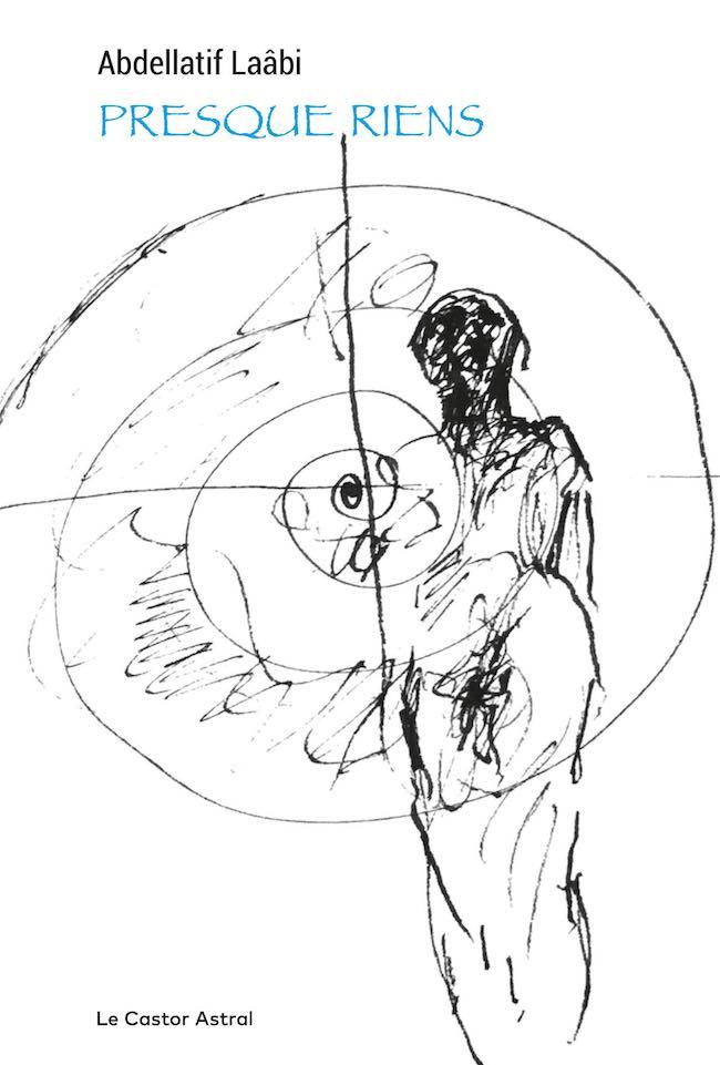 Presque riens, d'Abdellatif Laâbi : l'éblouissement furtif du poème
