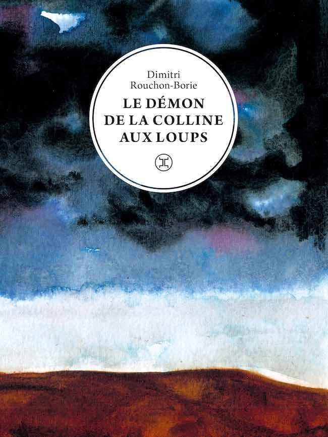 Le démon de la colline aux loups, de Dimitri Rouchon-Borie