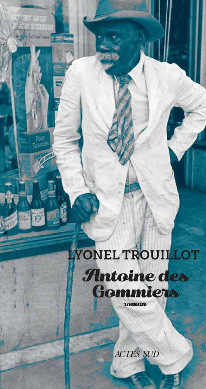 Antoine des Gommiers, le nouveau roman de Lyonel Trouillot