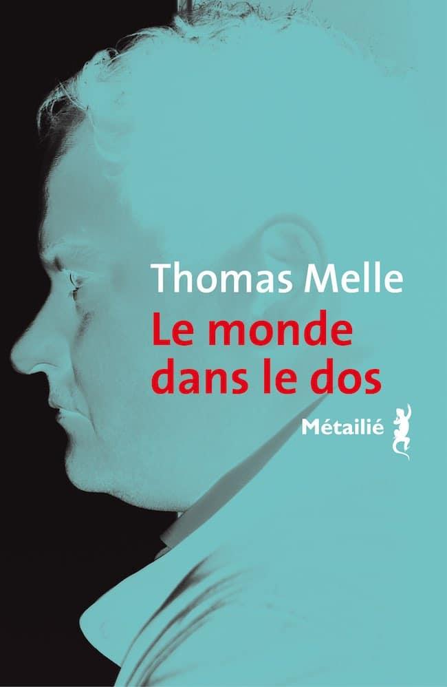 Le monde dans le dos, de Thomas Melle : la manie et l'écriture