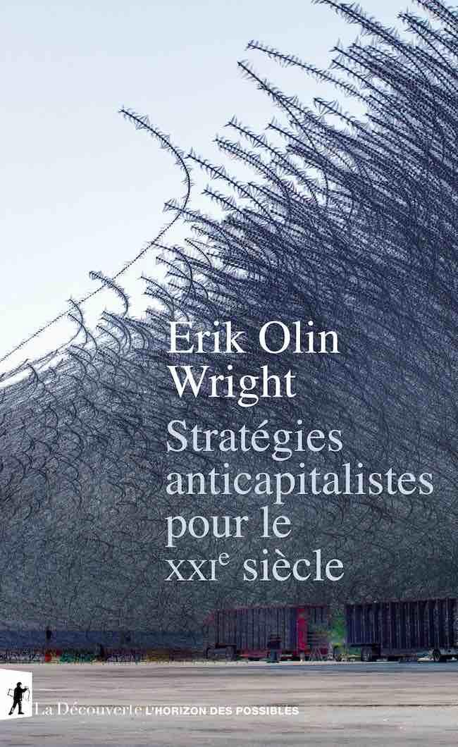 Stratégies anticapitalistes pour le XXIe siècle, d'Erik Olin Wright