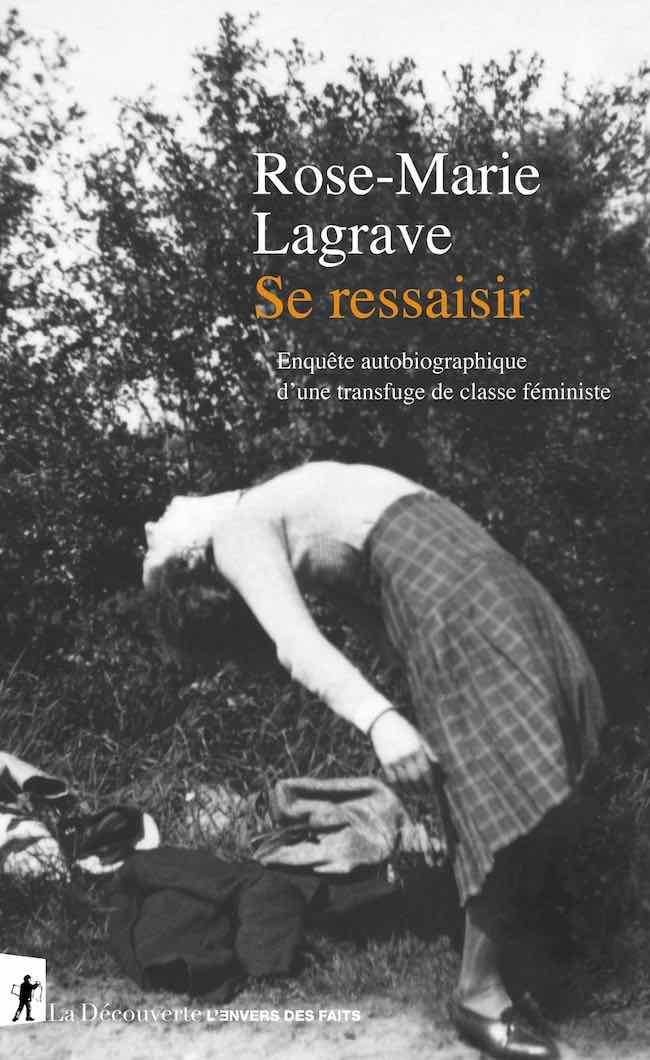 Se ressaisir, de Rose-Marie Lagrave : de sa vie à savoir