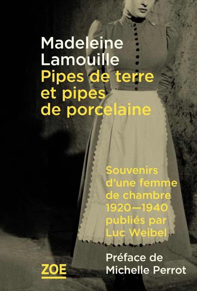 Madeleine Lamouille : les Souvenirs d'une femme de chambre
