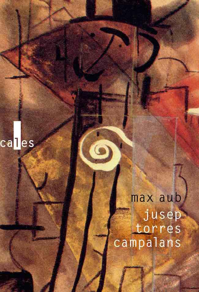 Jusep Torres Campalans, de Max Aub : imaginer une vie réelle