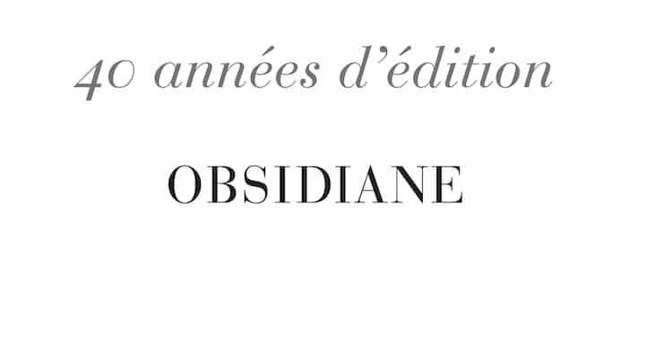 Spécial Poésie : deux questions aux éditions Obsidiane