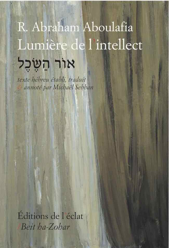 Lumière de l'intellect, d'Abraham Aboulafia : un grand influenceur