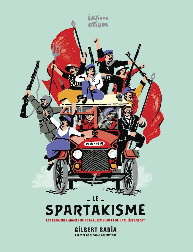 Le spartakisme, de Gilbert Badia : les trois mousquetaires du spartakisme
