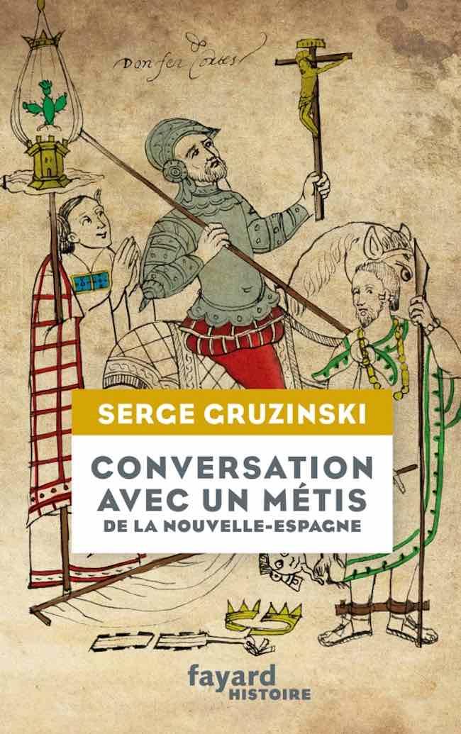 Conversation avec un métis de la Nouvelle-Espagne, de Serge Gruzinski